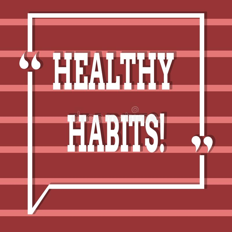 Text sign showing Healthy Habits. Conceptual photo Good nutrition diet take care of oneself Weight Control. Text sign showing Healthy Habits. Business photo royalty free illustration