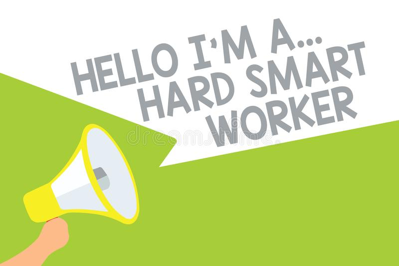 Text sign showing Hello I am A ... Hard Smart Worker. Conceptual photo Intelligence at your job Fast Clever Megaphone loudspeaker. Speech bubbles important stock illustration