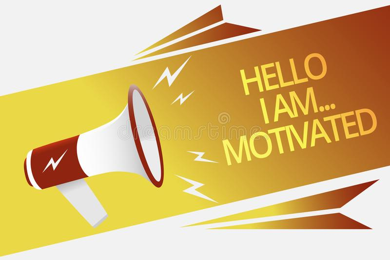 Text sign showing Hello I Am... Motivated. Conceptual photo haivng inner sound to do more in work or life Megaphone loudspeaker sp. Eech bubble important message vector illustration