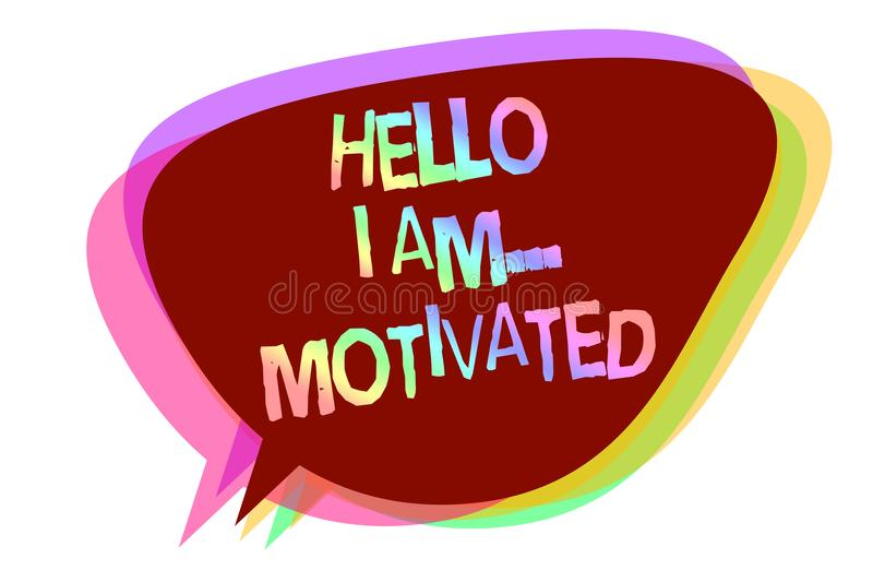 Text sign showing Hello I Am... Motivated. Conceptual photo haivng inner sound to do more in work or life Speech bubble idea messa. Ge reminder shadows important vector illustration
