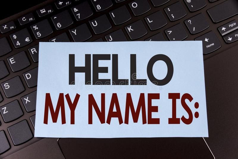 Text sign showing Hello My Name Is. Conceptual photo meeting someone new Introduction Interview Presentation written on Sticky Not. Text sign showing Hello My stock photography