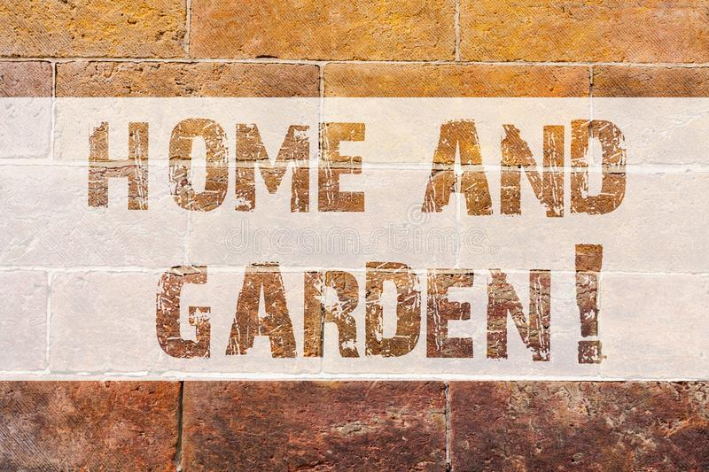 Text sign showing Home And Garden. Conceptual photo Gardening and house activities hobbies agriculture Brick Wall art. Like Graffiti motivational call written royalty free stock photography