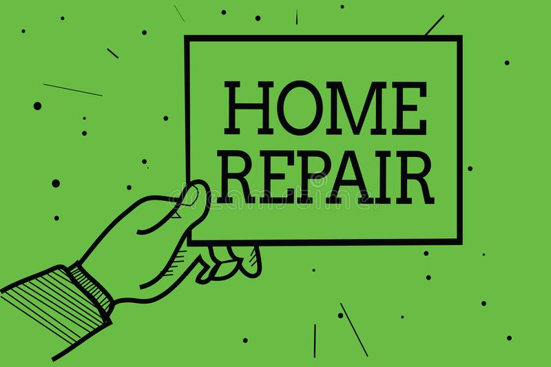 Text sign showing Home Repair. Conceptual photo maintenance or improving your own house by yourself using tools Man hand holding p. Aper communicating stock illustration