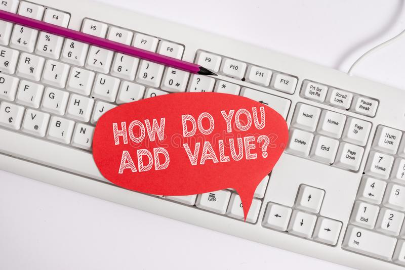 Text sign showing How Do You Add Value Question. Conceptual photo improve work undertaking production process Empty copy. Text sign showing How Do You Add Value royalty free stock photography