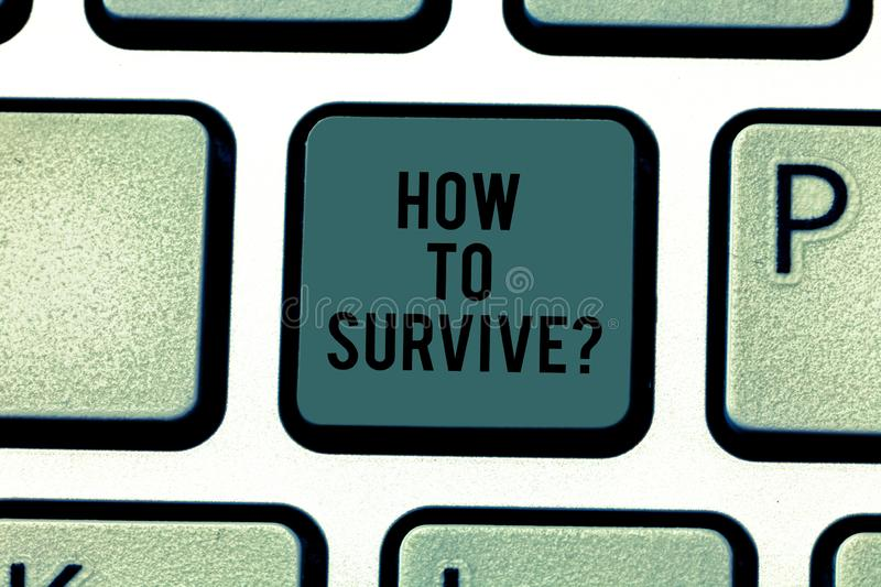Text sign showing How To Survive. Conceptual photo Recommendations to have a safe adventure nature trip Keyboard key. Intention to create computer message stock photos