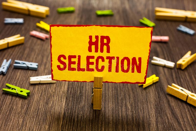 Text sign showing Hr Selection. Conceptual photo Process and approached by human resources when hiring employees Clothespin holdin royalty free stock images