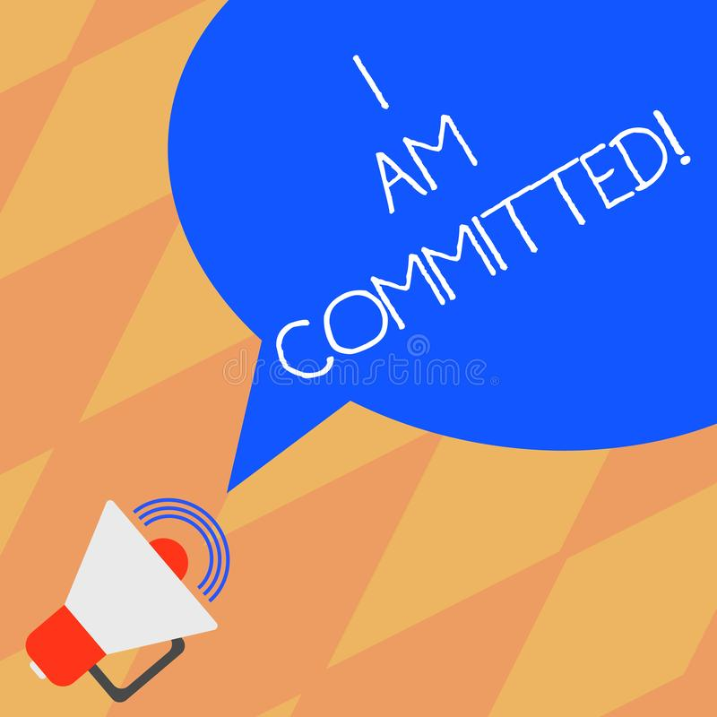 Text sign showing I Am Committed. Conceptual photo To be engage with a cause or someone in particular Commitment. Megaphone with Sound Volume Icon and Blank vector illustration