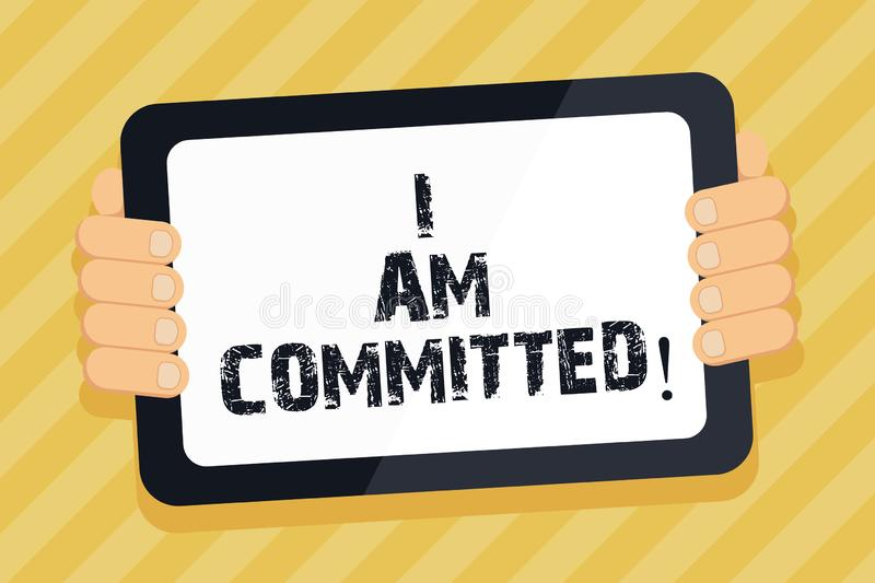 Text sign showing I Am Committed. Conceptual photo To be engage with a cause or someone in particular Commitment. Text sign showing I Am Committed. Conceptual stock illustration