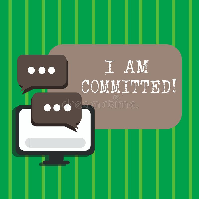 Text sign showing I Am Committed. Conceptual photo To be engage with a cause or someone in particular Commitment. Text sign showing I Am Committed. Conceptual vector illustration