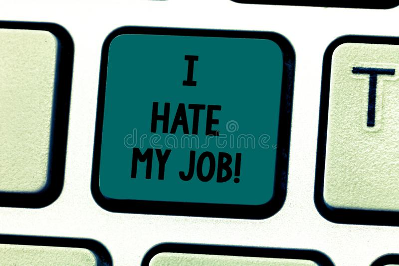 Text sign showing I Hate My Job. Conceptual photo Don t like the assigned task No motivation to work or do Keyboard key. Intention to create computer message royalty free stock photo