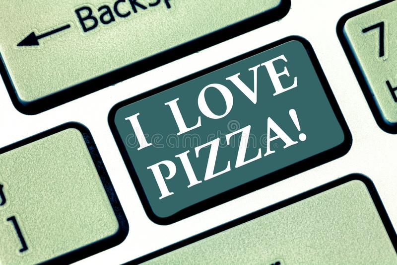 Text sign showing I Love Pizza. Conceptual photo To like a lot Italian food with cheese ham pepperoni in slices Keyboard. Key Intention to create computer royalty free illustration
