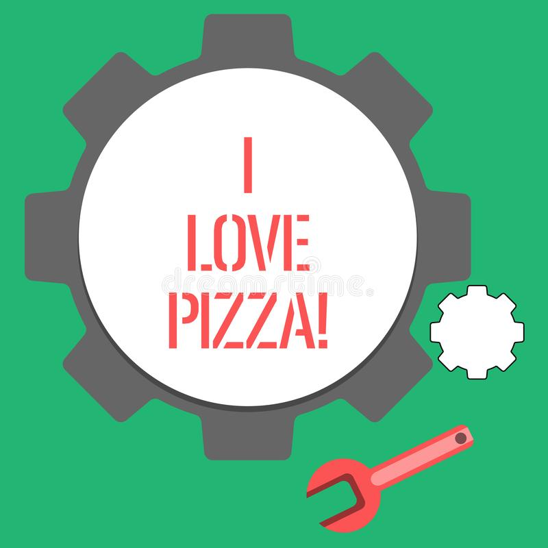 Text sign showing I Love Pizza. Conceptual photo To like a lot Italian food with cheese ham pepperoni in slices. Text sign showing I Love Pizza. Conceptual stock illustration