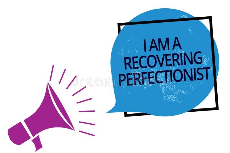 Text sign showing I Am A Recovering Perfectionist. Conceptual photo Obsessive compulsive disorder recovery Megaphone loudspeaker s. Peaking loud screaming frame vector illustration