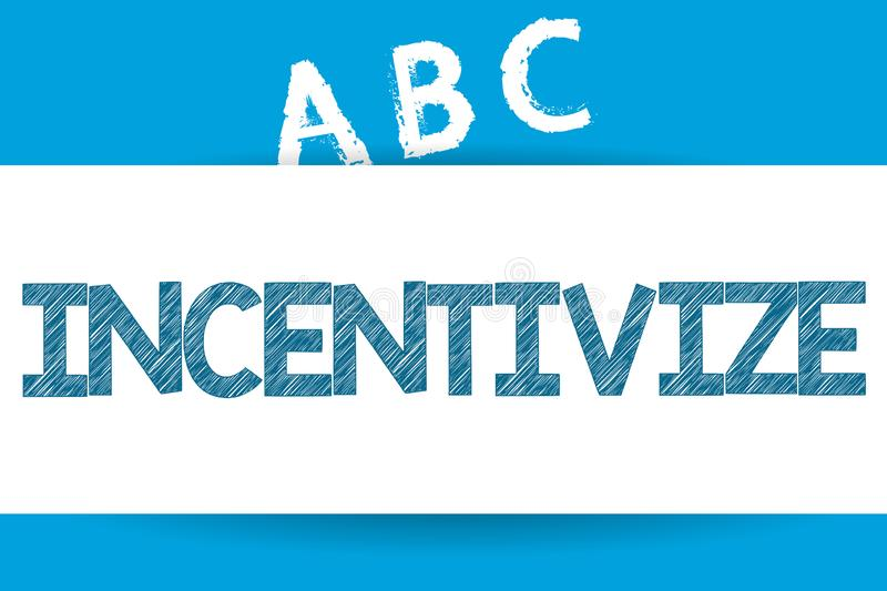 Text sign showing Incentivize. Conceptual photo Motivate or encourage someone to do something Provide incentive.  vector illustration