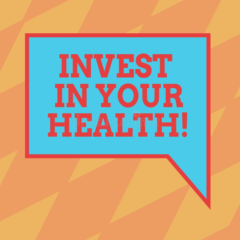 Text sign showing Invest In Your Health. Conceptual photo Spend money in demonstratingal healthcare Preventive Tests Blank. Rectangular Color Speech Bubble with stock illustration