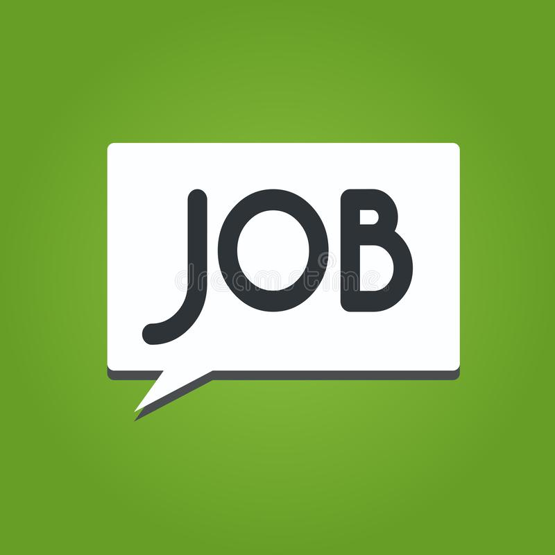 Text sign showing Job. Conceptual photo A paid position of regular employment Occasional work Piece of task.  vector illustration
