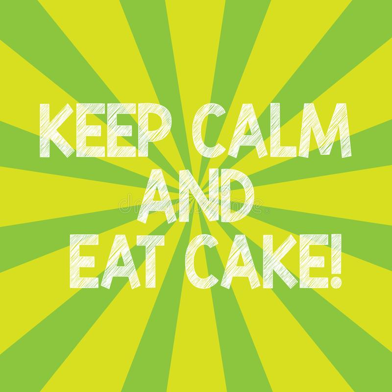 Text sign showing Keep Calm And Eat Cake. Conceptual photo Relax and enjoy eating a sweet food dessert Sunburst photo royalty free illustration