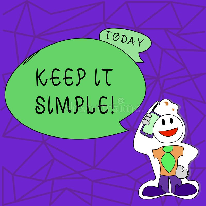 Text sign showing Keep It Simple. Conceptual photo Simplify Things Easy Clear Concise Ideas. Text sign showing Keep It Simple. Conceptual photo Simplify Things vector illustration