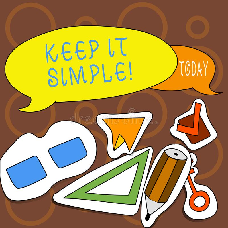 Text sign showing Keep It Simple. Conceptual photo Simplify Things Easy Understandable Clear Concise Ideas. Text sign showing Keep It Simple. Conceptual photo royalty free illustration
