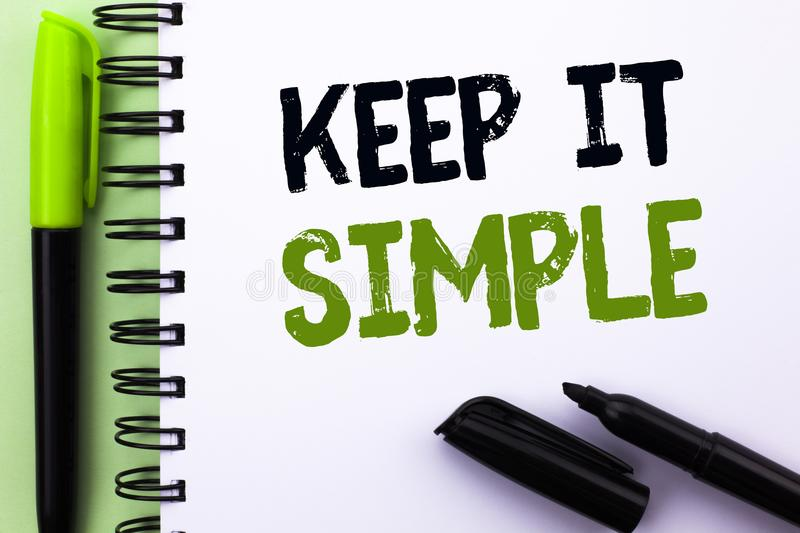 Text sign showing Keep It Simple. Conceptual photo Simplify Things Easy Understandable Clear Concise Ideas written on Notebook Boo. Text sign showing Keep It royalty free stock photo