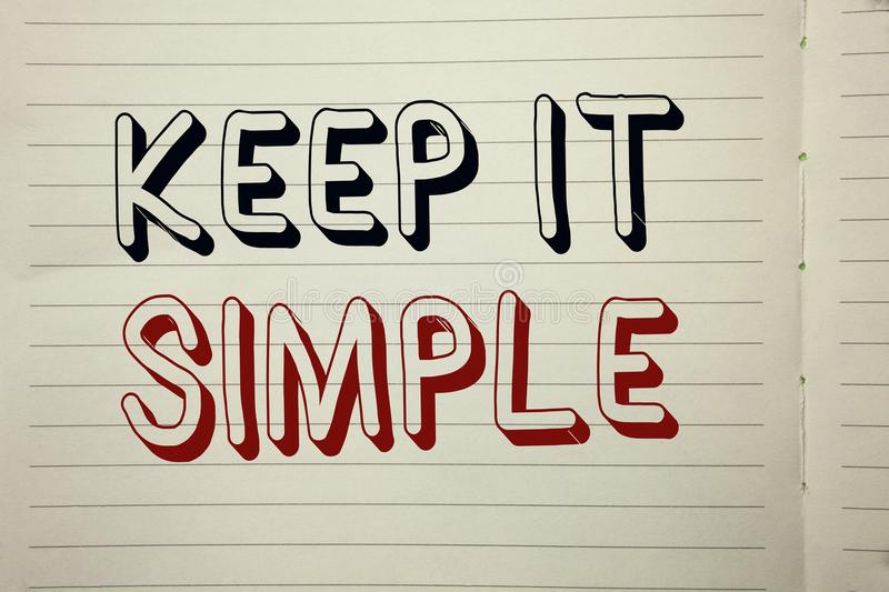 Text sign showing Keep It Simple. Conceptual photo Simplify Things Easy Understandable Clear Concise Ideas written on Notebook Boo. Text sign showing Keep It stock photo