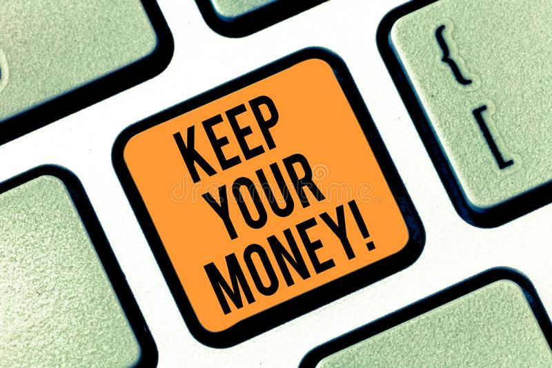 Text sign showing Keep Your Money. Conceptual photo Save incomes for the future Invest financial balance Keyboard key. Intention to create computer message royalty free stock images