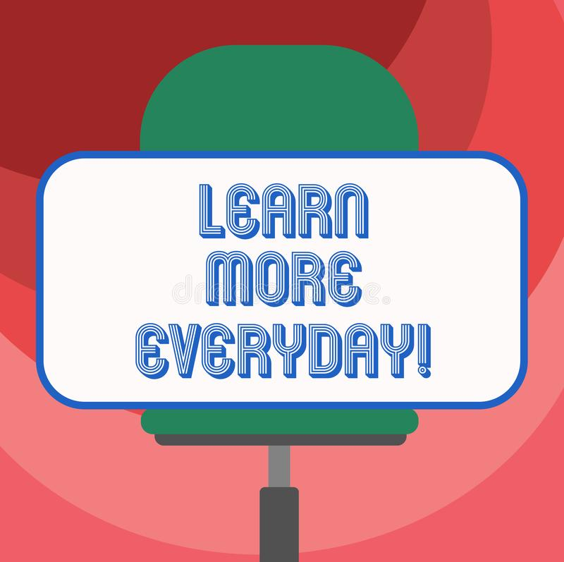 Text sign showing Learn More Everyday. Conceptual photo Getting knowledge in different subjects over time Blank. Rectangular Shape Sticker Sitting Horizontally stock illustration