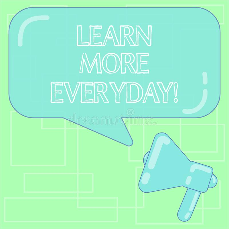 Text sign showing Learn More Everyday. Conceptual photo Getting knowledge in different subjects over time Megaphone. Photo and Blank Rectangular Color Speech vector illustration