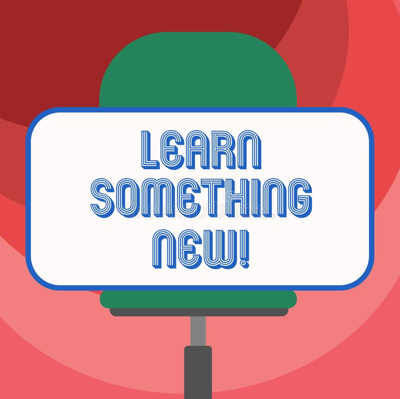 Text sign showing Learn Something New. Conceptual photo Getting knowledge in different subjects you didnt know Blank. Rectangular Shape Sticker Sitting vector illustration