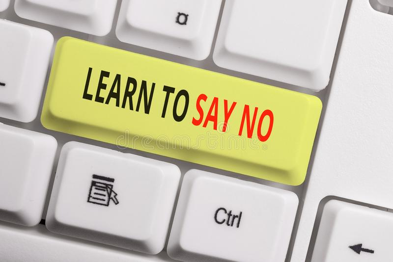 Text sign showing Learn To Say No. Conceptual photo decline or refuse few things before you destroy yourself White pc. Text sign showing Learn To Say No royalty free stock image