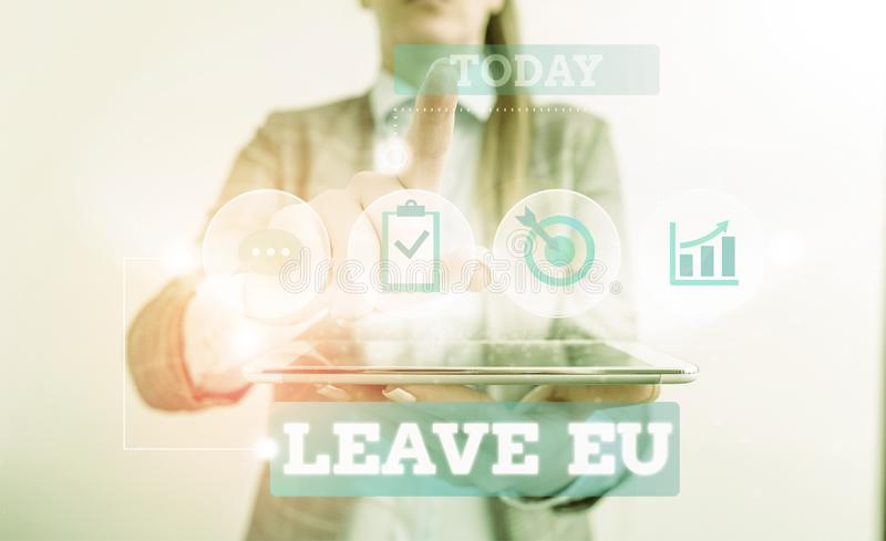 Text sign showing Leave Eu. Conceptual photo An act of a demonstrating to leave a country that belongs to Europe Female. Text sign showing Leave Eu. Business stock photos