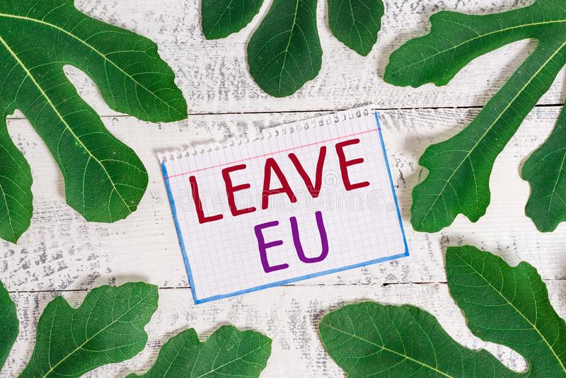 Text sign showing Leave Eu. Conceptual photo An act of a demonstrating to leave a country that belongs to Europe. Text sign showing Leave Eu. Business photo royalty free stock image