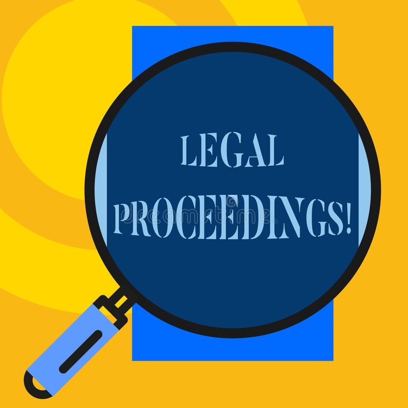 Text sign showing Legal Proceedings. Conceptual photo procedure instituted in a court of law to acquire benefit Big. Text sign showing Legal Proceedings stock illustration