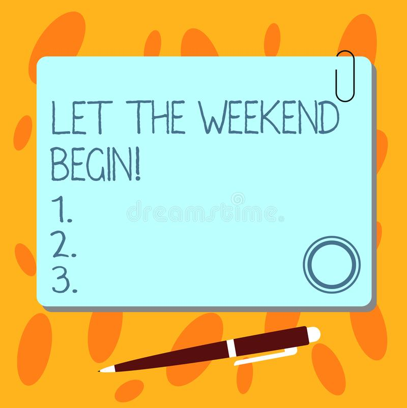 Text sign showing Let The Weekend Begin. Conceptual photo Start of the end of the week be cheerful enjoy Blank Square. Color Board with Magnet Click Ballpoint stock illustration