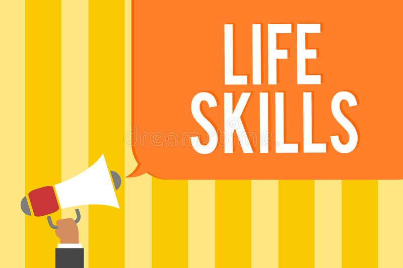 Text sign showing Life Skills. Conceptual photo that is necessary or desirable full participation in everyday Man holding megaphon. E loudspeaker speech bubble stock illustration