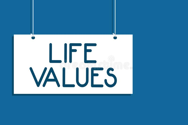 Text sign showing Life Values. Conceptual photo things that you believe are important in the way you live Hanging board communicat. E information open close sign royalty free illustration