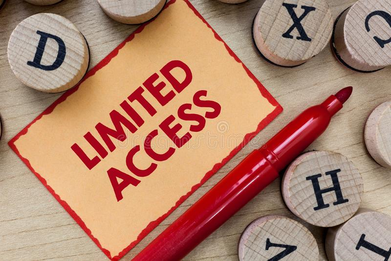 Text sign showing Limited Access. Conceptual photo Having access restricted to a quite small number of points.  stock images