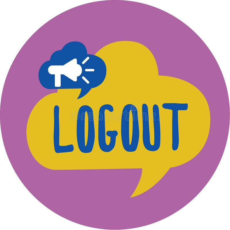 Text sign showing Logout. Conceptual photo go through procedures to conclude use of computer database or system.  vector illustration
