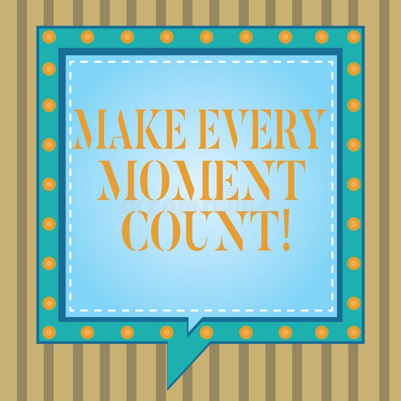 Text sign showing Make Every Moment Count. Conceptual photo Positive thinking always good attitude energy Square Speech. Bubbles Inside Another with Broken stock illustration