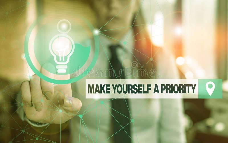 Text sign showing Make Yourself A Priority. Conceptual photo Think in your own good first demonstratingal development. Text sign showing Make Yourself A Priority royalty free stock image