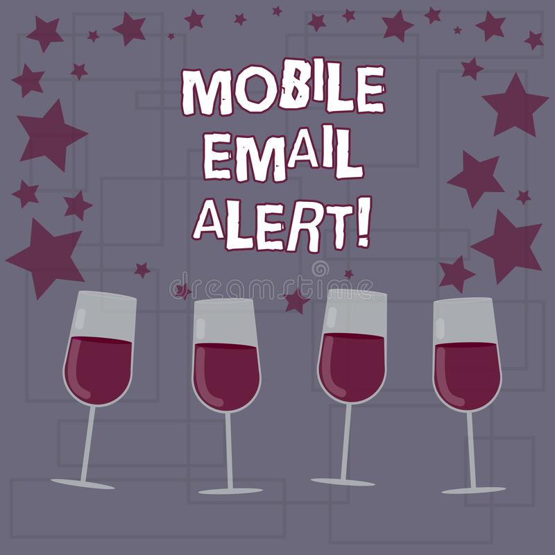 Text sign showing Mobile Email Alert. Conceptual photo machine to demonstrating communication that is time sensitive Filled. Cocktail Wine Glasses with royalty free illustration