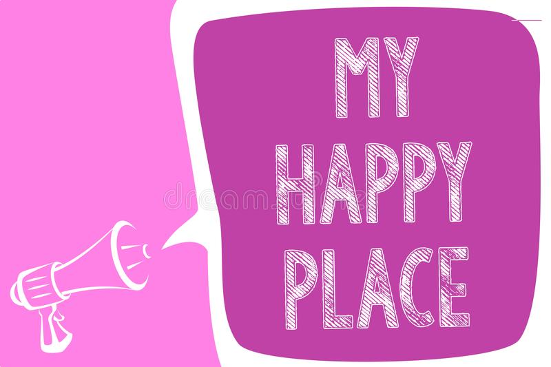 Text sign showing My Happy Place. Conceptual photo Space where you feel comfortable happy relaxed inspired Megaphone loudspeaker s. Peech bubble important vector illustration