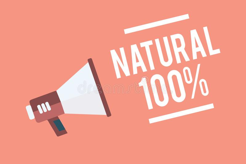Text sign showing Natural 100. Conceptual photo Minimally processed and does not contain artificial flavors Megaphone loudspeaker. Pink background important vector illustration