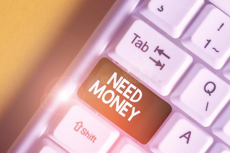 Text sign showing Need Money. Conceptual photo require a financial assistance to sustain spending or endeavor White pc. Text sign showing Need Money. Business royalty free stock image