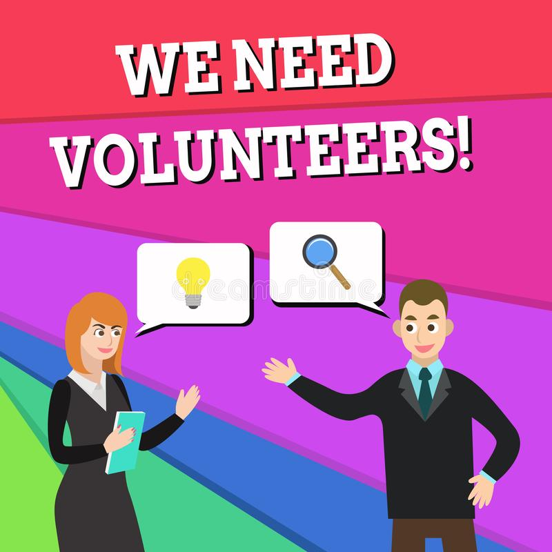 Text sign showing We Need Volunteers. Conceptual photo someone who does work without being paid for it Business Partners. Text sign showing We Need Volunteers vector illustration
