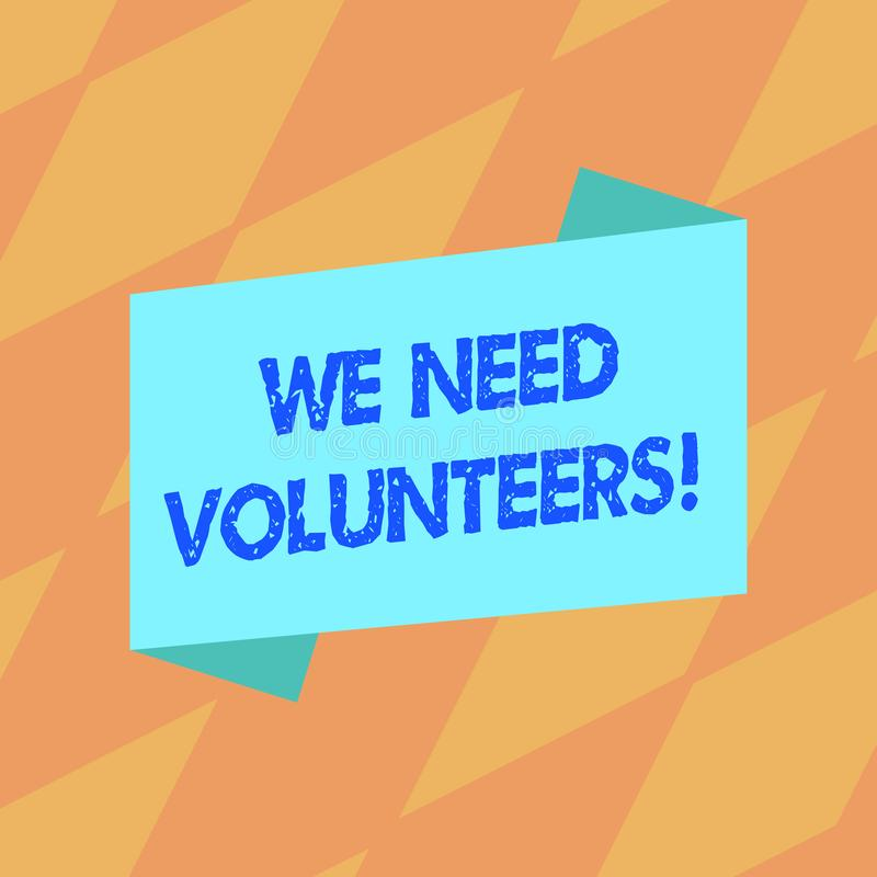 Text sign showing We Need Volunteers. Conceptual photo someone who does work without being paid for it Blank Color. Text sign showing We Need Volunteers vector illustration