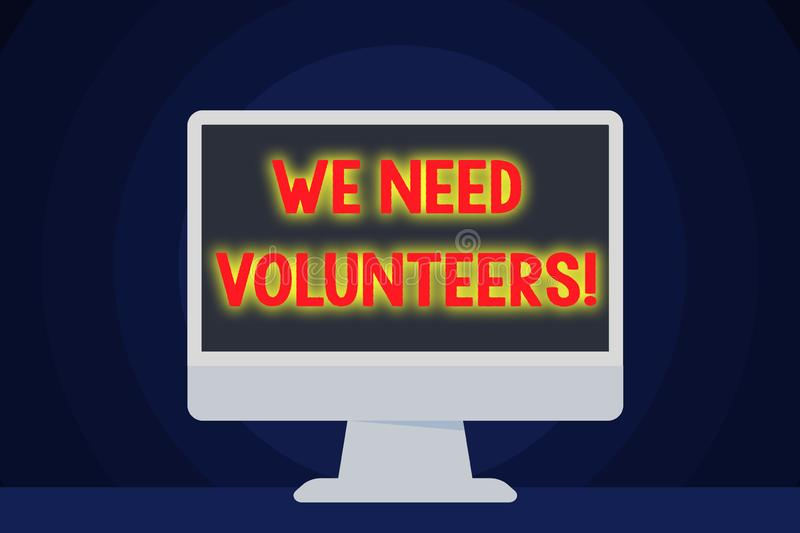 Text sign showing We Need Volunteers. Conceptual photo someone who does work without being paid for it Blank Space. Text sign showing We Need Volunteers royalty free illustration