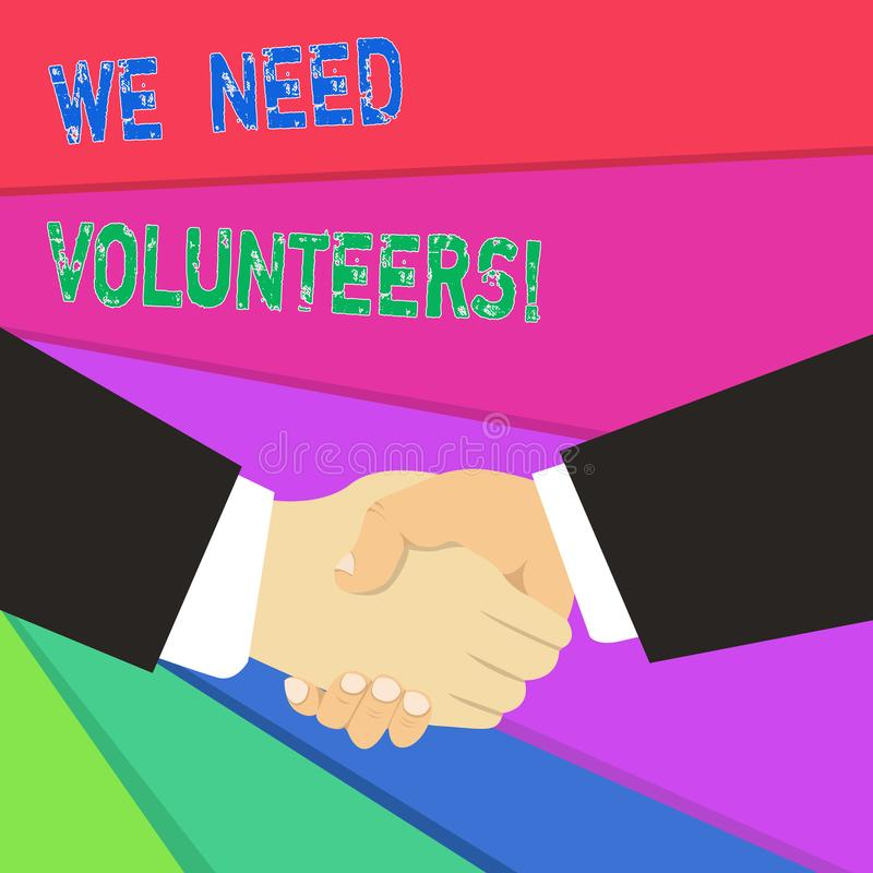 Text sign showing We Need Volunteers. Conceptual photo someone who does work without being paid for it. Text sign showing We Need Volunteers. Business photo stock illustration