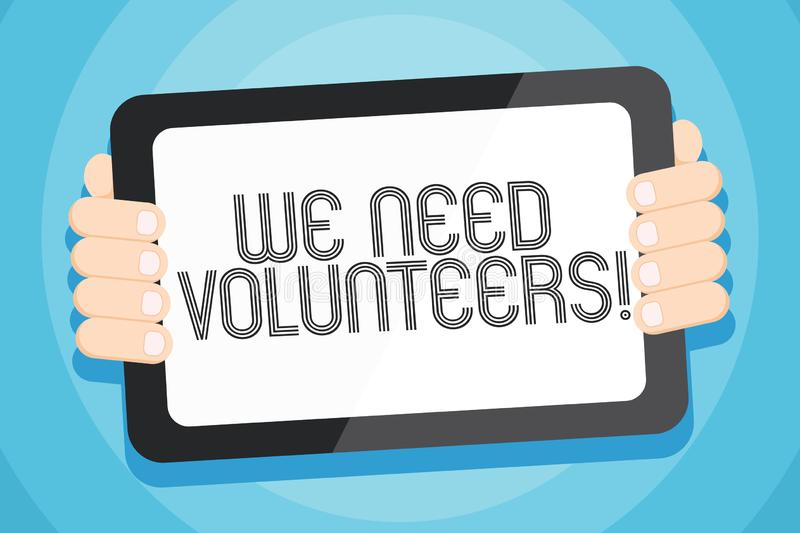 Text sign showing We Need Volunteers. Conceptual photo someone who does work without being paid for it Color Tablet. Text sign showing We Need Volunteers vector illustration