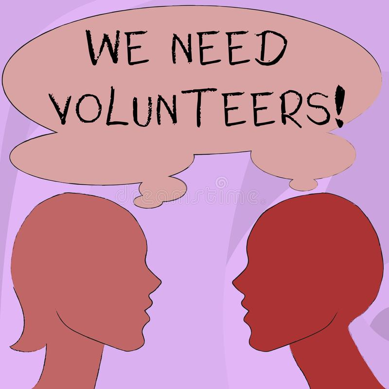 Text sign showing We Need Volunteers. Conceptual photo someone who does work without being paid for it Silhouette. Text sign showing We Need Volunteers. Business vector illustration